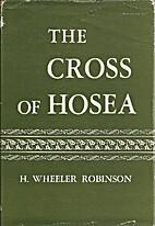 The Cross of Hosea by H. Wheeler Robinson