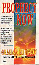 Prophecy Now by Graham Houston