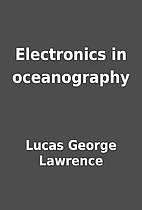 Electronics in oceanography by Lucas George…