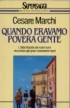 Quando eravamo povera gente by Cesare Marchi
