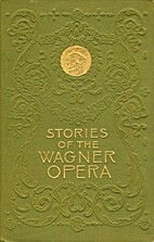 Stories of the Wagner Opera by H. A. Guerber