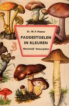 Paddestoelen in kleuren by W.P. Postma