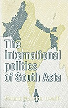 The international politics of South Asia by…