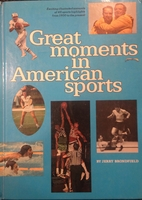 Great Moments in American Sports by Jerry…