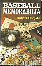 Baseball Memorabilia by Robert Obojski