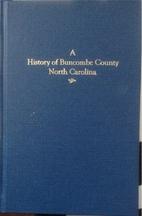A history of Buncombe County, North Carolina…