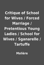 Critique of School for Wives / Forced…