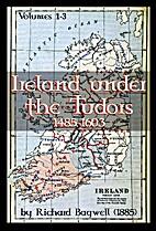 Ireland under the Tudors: With a Succinct…