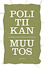 Politiikan muutos by Tuomas Forsberg