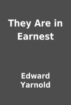 They Are in Earnest by Edward Yarnold