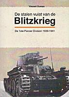 De stalen vuist van de Blitzkrieg by V.…
