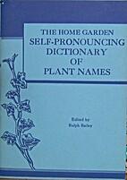 The home garden self-pronouncing dictionary…