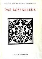 Das Rosenkreuz by Arnold Keyserling