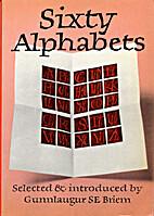 Sixty Alphabets by Gunnlaugur Briem