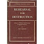 Rehearsal for destruction; a study of…
