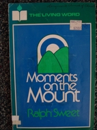 Moments on the Mount (The Living Word…