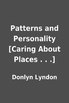 Patterns and Personality [Caring About…