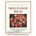 Dried Flower Ideas (Creative Crafts) by Hedi…
