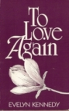 To Love Again by Evelyn Kennedy
