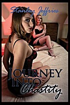Journey Into Chastity, Book One: The Journey…