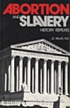 Abortion and Slavery: History Repeats by J.…