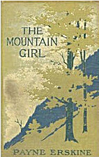 The Mountain Girl by Payne Erskine