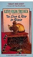 To Live & Die in Dixie by Kathy Hogan…
