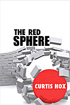 The Red Sphere by Curtis Hox