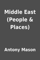 Middle East (People & Places) by Antony…