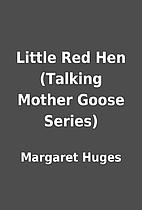 Little Red Hen (Talking Mother Goose Series)…