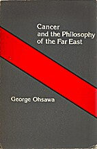 Cancer and the Philosophy of the Far-East by…