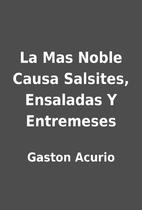 La Mas Noble Causa Salsites, Ensaladas Y…