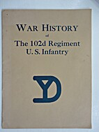 The War Record of the 102nd Regiment, United…