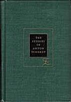 The Stories of Anton Chekhov by Anton…