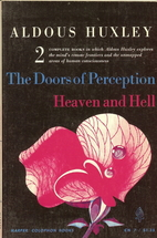 The Doors of Perception and Heaven and Hell…