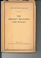 Von grossen Menschen und Dingen by Heinrich…