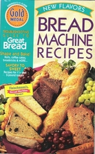 Bread Machine Recipes: New Flavors by Carol…