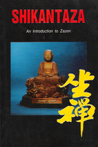 Shikantaza: An Introduction to Zazen by…