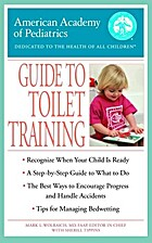 Guide to Toilet Training by Mark/ American…
