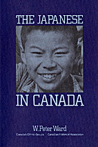The Japanese in Canada. by W. Peter Ward