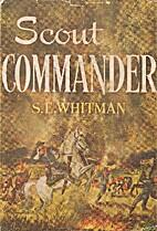 Scout Commander by S. E. Whitman