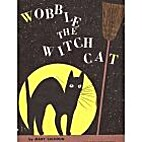 Wobble, the witch cat by Mary Calhoun