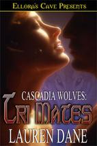 Tri Mates (Cascadia Wolves) by Lauren Dane
