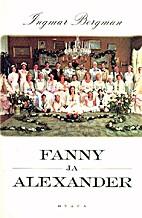 Fanny and Alexander [novel] by Ingmar…