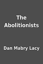 The Abolitionists by Dan Mabry Lacy