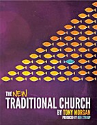 The New Traditional Church by Tony Morgan