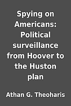Spying on Americans: Political surveillance…