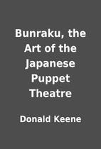 Bunraku, the Art of the Japanese Puppet…