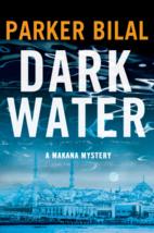 Dark Water (The Makana Mysteries) by Parker…