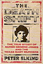 The Death Shift: The True Story of Nurse…